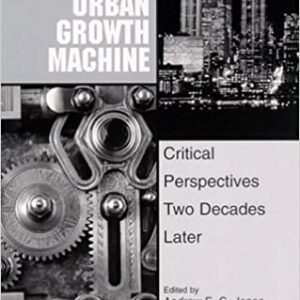 The Urban Growth Machine: Critical Perspectives Two Decades Later